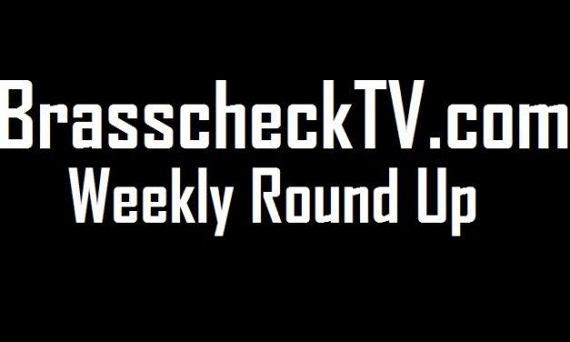 Brasscheck TV Weekly Round Up