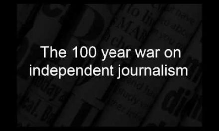 The 100 year war on independent journalism