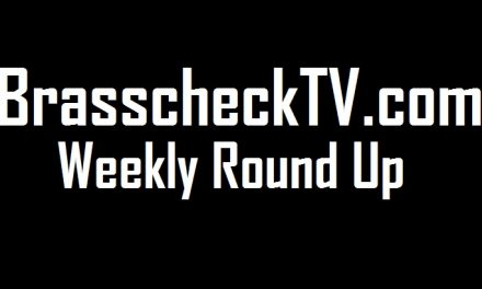 Brasscheck TV Weekly Round Up