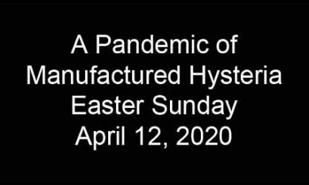 A Pandemic of Manufactured Hysteria