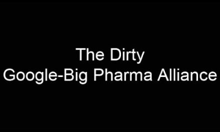 The dirty Google-Big Pharma Alliance