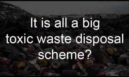 It is all a big toxic waste disposal scheme?