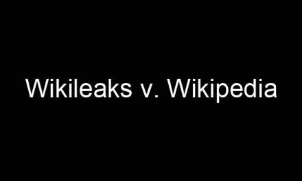 Wikileaks vs. Wikipedia