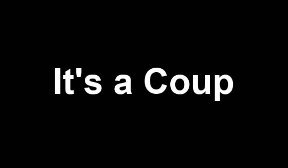 It's a coup