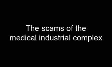The scams of the medical industrial complex