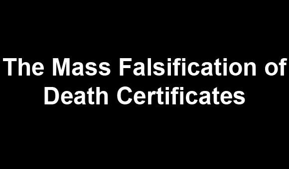 The mass falsification of death certificates