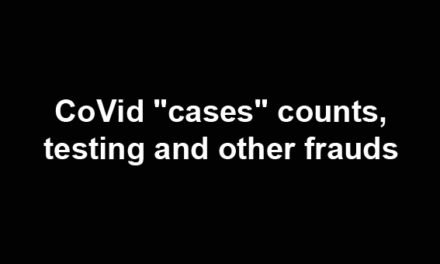"CoVid ""cases"" counts, testing and other frauds"