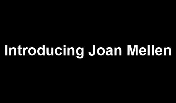 Introducing Joan Mellen