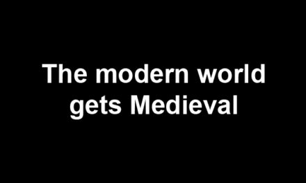 The modern world gets Medieval