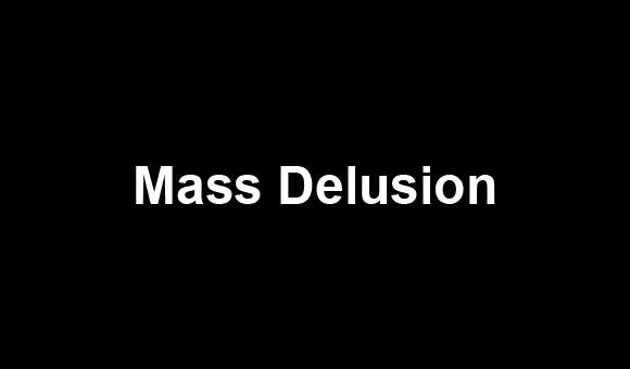 Mass delusion