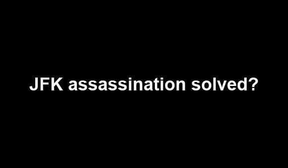 JFK assassination solved?