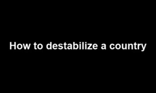 How to destabilize a country