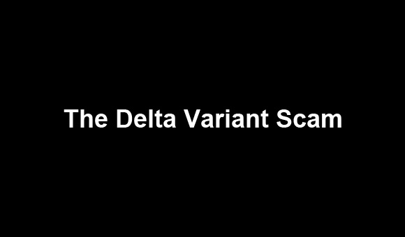 The Delta variant and other scams