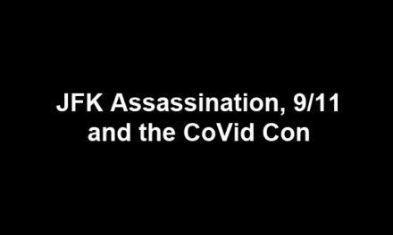 JFK Assassination, 9/11 and the CoVid Con